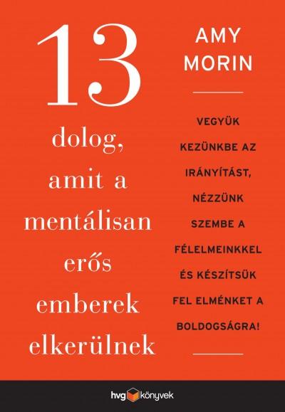 Amy Mohr: 13 dolog, amit a mentálisan erős emberek elkerülnek